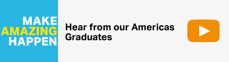 Hear from our Americas Graduates